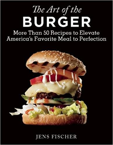 Download e books the art of the burger more than 50 recipes to download e books the art of the burger more than 50 recipes to elevate americas favorite meal to perfection pdf forumfinder Images