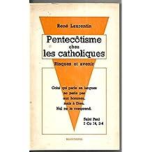 Pentecôtisme chez les catholiques risques et avenir