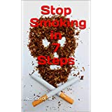 Stop Smoking in 7 Steps: A proven method