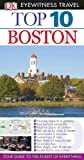 Eyewitness Travel Guides Top 10 Boston, Patricia Harris and David Lyon, 0756696461