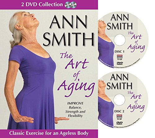 Ann Smith: The Art of Aging, Senior Fitness Video, Stretching, Improve Strength and Flexibility ()
