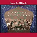 Rooftops of Tehran Audiobook by Mahbod Seraji Narrated by Jonathan Todd Ross