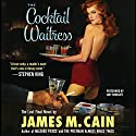 The Cocktail Waitress Audiobook by James M. Cain Narrated by Amy Rubinate