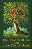 The Emotion of Life and Love Poetry Book, Jeanette Dunn, 059526431X