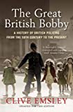 The Great British Bobby, Clive Emsley, 1849161976