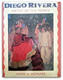 Diego Rivera, Artist of the People, Anne E. Neimark, 0060217839