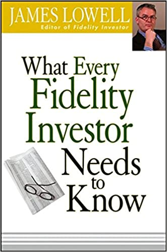 What Every Fidelity Investor Needs To Know James Lowell