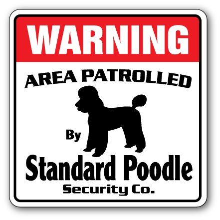 Standard Poodle Security Sign Area Patrolled pet Dog Funny Owner Lover Groomer