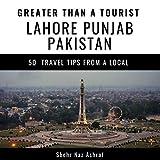 Greater Than a Tourist - Lahore, Punjab, Pakistan