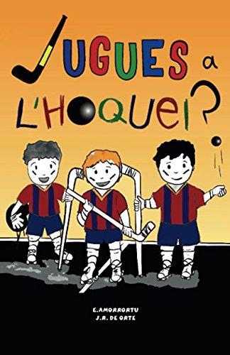 ¿Jugues a l´Hoquei ? (Catalan Edition) par E Amorrortu Villar
