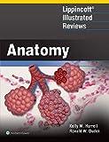 Lippincott Illustrated Reviews: Anatomy (Lippincott Illustrated Reviews Series)