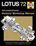 Lotus 72 Owners' Manual: An insight into the design, engineering, maintenance and operation of Lotus's legendary Formula 1 car (Owner's Workshop Manual) by Ian Wagstaff (2012)