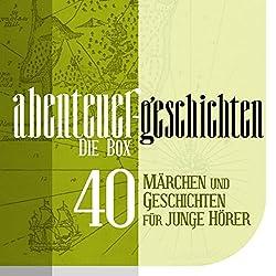 Die Große Abenteuer Box: 40 Märchen und Geschichten
