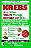 KREBS hasst Safou, fürchtet Moringa und kapituliert vor Yams: Lebensmittel und eine afrikanisch inspirierte Ernährung, die dich vor Krebs schützen und ihn bekämpfen