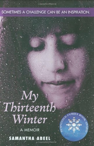 My Thirteenth Winter: A Memoir by Samantha Abeel (31-Oct-2007) Mass Market Paperback