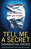 Tell Me A Secret: A gripping psychological thriller with heart-stopping mystery and suspense by  Samantha Hayes in stock, buy online here