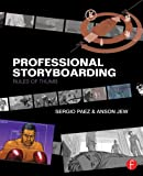Professional Storyboarding : Rules of Thumb, Paez, Sergio and Jew, Anson, 0240817702