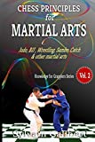 Chess Principles For Martial Arts: Chess Tactics And Strategies For Judo, Bjj, Boxing And Other Martial Arts (knowledge For Grapplers)-Sylvain Galibert