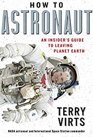 How to Astronaut: An Insider's Guide to Leaving Planet E