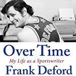 Over Time: My Life as a Sportswriter | Frank Deford
