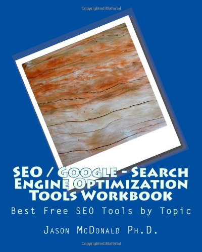 SEO / Google - Search Engine Optimization Tools Workbook: Best Free SEO Tools by Topic