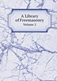 img - for A Library of Freemasonry Volume 2 book / textbook / text book
