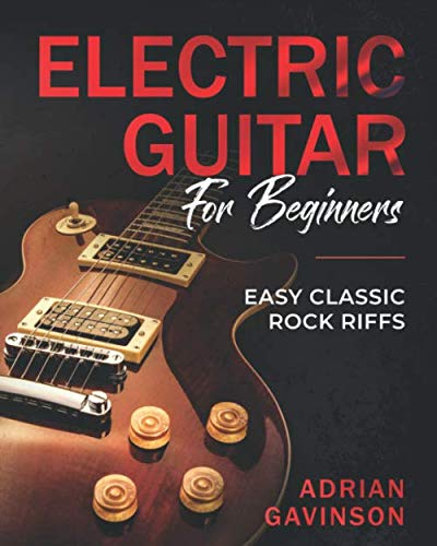 Electric Guitar For Beginners: Easy Classic Rock Riffs