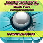 Smash Hit Game: The Complete Install Guide and Strategies |  Hiddenstuff Entertainment