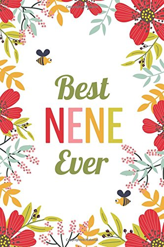 Best NeNe Ever (6x9 Journal): Lined Writing Notebook, 120 Pages -- Red, Orange, and Pink Flowers with Bumblebees