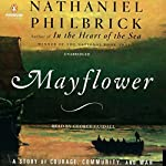 Mayflower: A Story of Courage, Community, and War | Nathaniel Philbrick