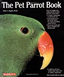 Pet Parrot Book, The (Pet Reference Book)