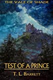 Test of a Prince, T. L. Barrett, 1479367338