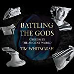 Battling the Gods: Atheism in the Ancient World | Tim Whitmarsh