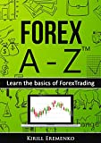 Forex A-Z™: Learn the basics of Forex Trading