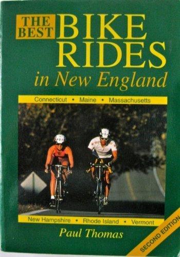 The Best Bike Rides in New England: Connecticut, Maine, Massachusetts, New Hampshire, Rhode Island, Vermont (Best Bike Rides In Maine)
