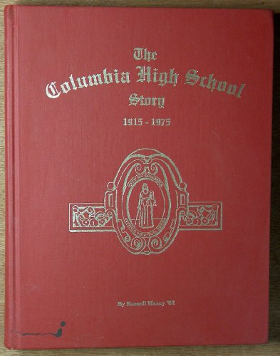 The Columbia High School Story 1915-1975