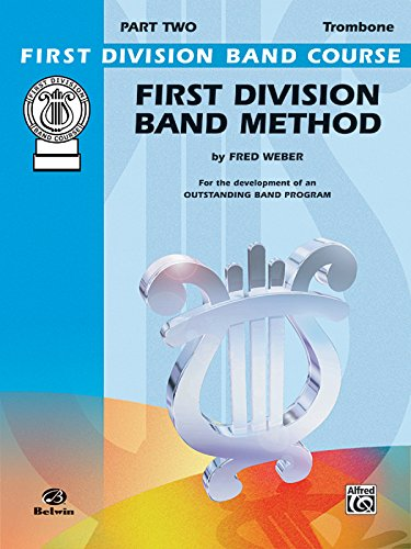 First Division Band Method, Part 2: Trombone (First Division Band (First Division Band Method Book)