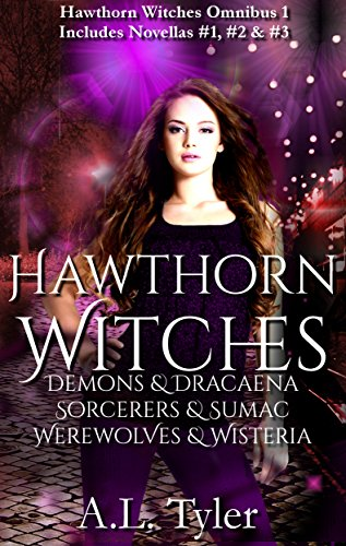 (Hawthorn Witches: Demons & Dracaena, Sorcerers & Sumac, Werewolves & Wisteria (Hawthorn Witches Omnibus Book 1))