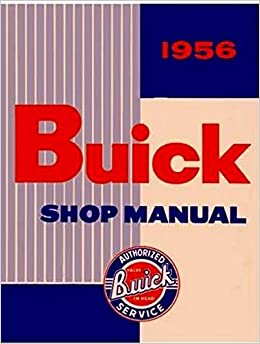 1956 buick century wiring diagram the absolute best 1956 buick factory repair shop   service manual  1956 buick factory repair shop