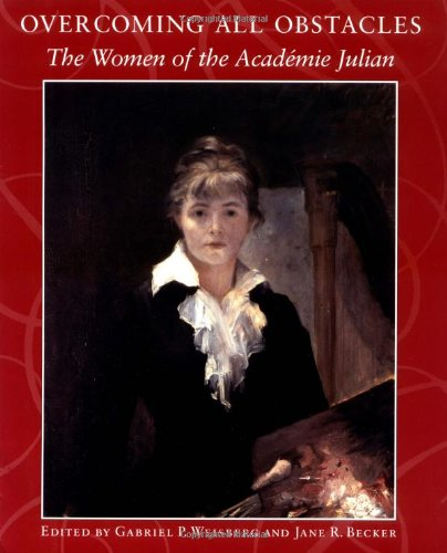 Overcoming All Obstacles: The Women of the Academie Julian