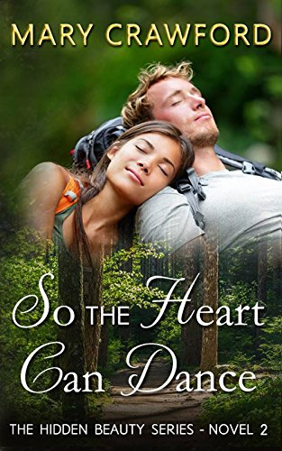 So the Heart Can Dance (A Hidden Beauty Novel Book 2)