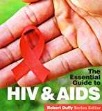 HIV & Aids: The Essential Guide