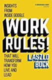img - for By Laszlo Bock - Work Rules!: Insights from Inside Google That Will Transform How (2015-04-22) [Paperback] book / textbook / text book