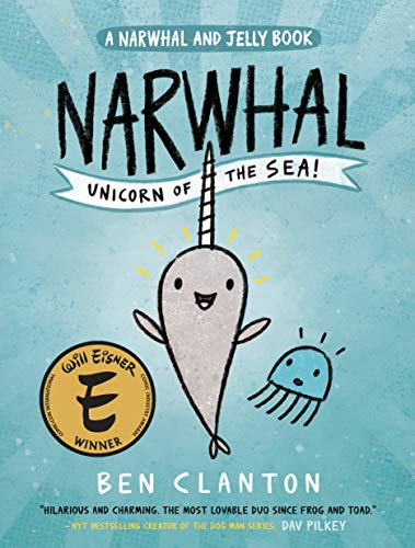 Narwhal: Unicorn of the Sea (A Narwhal and Jelly Book #1) (Best Time Of Day To See River Otters)
