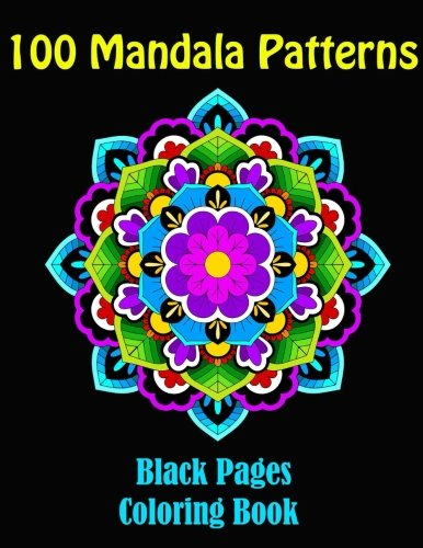 100 Mandala Patterns- Mandalas At Midnight, A Coloring Book On Black Pages: 100 Mandalas Coloring Book (Coloring Flowers Books For Adults Relaxation) (Volume 3)