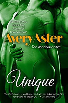 Unique (The Manhattanites Book 6) by [Aster, Avery]