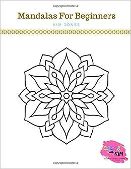 Amazon Com Mandalas For Beginners An Easy Mandala Coloring Book