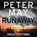 Runaway Audiobook by Peter May Narrated by Peter Forbes