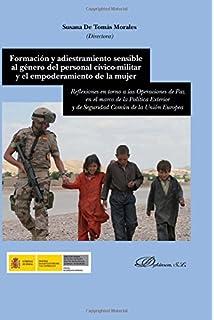 Formación y adiestramiento sensible al género del personal cívico-militar: Y el empoderamiento de