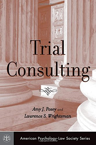 Trial Consulting (American Psychology-Law Society Series)